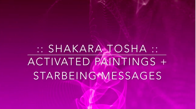 Activated Paintings & StarBeing Messages